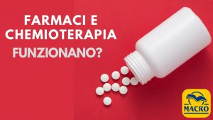 Farmaci e chemioterapia. Funzionano?